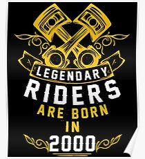 Legendary Riders Are Born In 2000 Poster