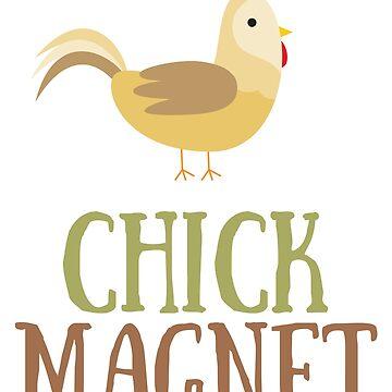 Chick Magnet by NinjaDesignInc
