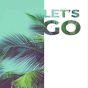LET'S GO by maco420