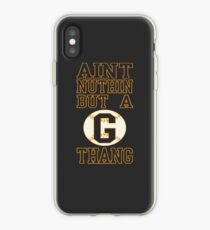 Aint Nuthin But A G Thang iPhone Case