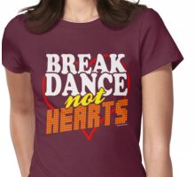 Break Dance Not Hearts Retro Vintage  Womens Fitted T-Shirt