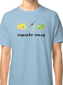 Cupcake Crazy  Classic T-Shirt