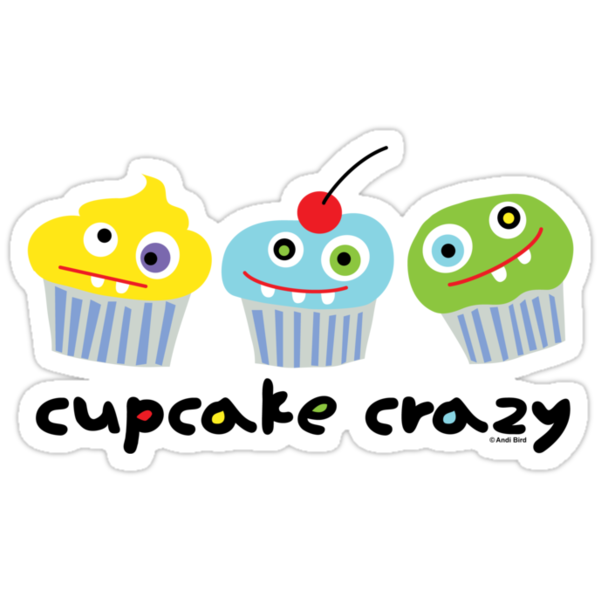 Cupcake Crazy  by Andi Bird