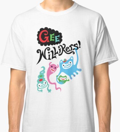 Gee Willikers  Classic T-Shirt