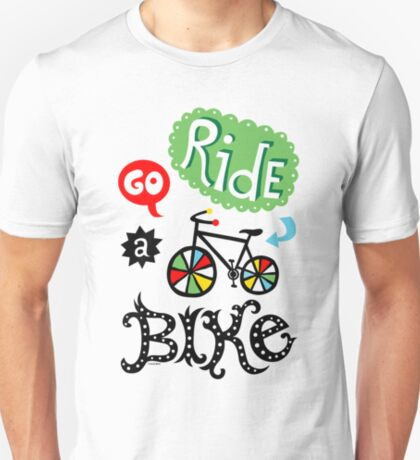 Go Ride a Bike   T-Shirt