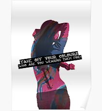 Take Off Your Colours, Who Are You Wearing Them For? Poster