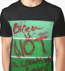 GREEN IS NOT A CREATIVE COLOR Graphic T-Shirt