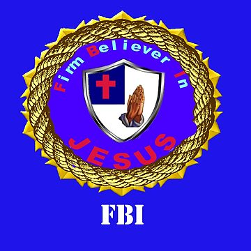 FBI - Firmly Believe In Jesus by Tim-Forder