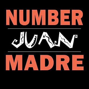 Number Juan Madre Mothers Day Spanish Mexican Hispanic by Essetino