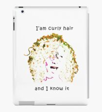 I'AM CURLY HAIR AND I KNOW IT  iPad Case/Skin