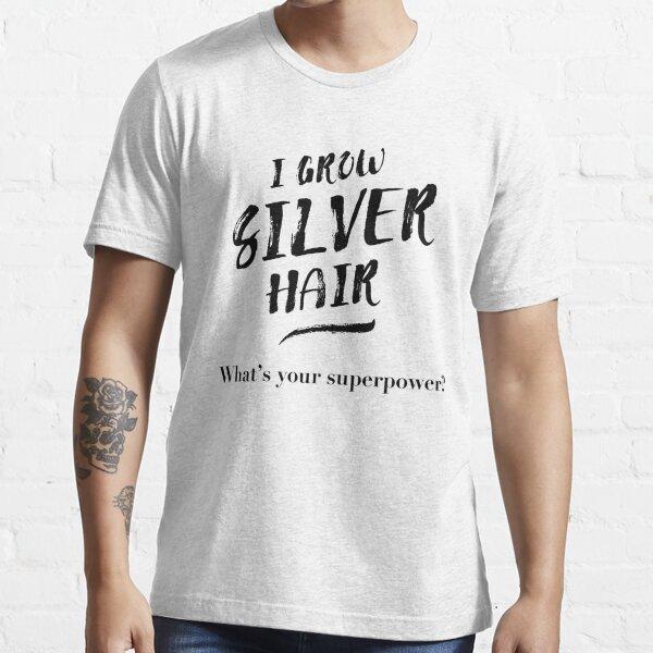 Silver Hair Superpower - black Essential T-Shirt