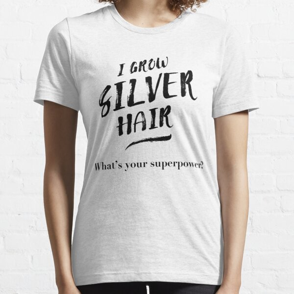 Silver Hair Superpower - black Essential T-Shirt