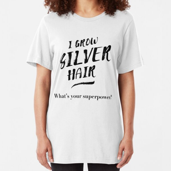 Silver Hair Superpower - black Slim Fit T-Shirt