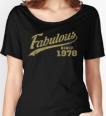 Fabulous Since 1978 Relaxed Fit T-Shirt