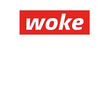 Woke Supreme by LifeSince1987