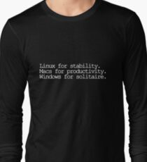 Linux for stability. Macs for productivity. Windows for solitaire Long Sleeve T-Shirt