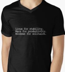 Linux for stability. Macs for productivity. Windows for solitaire Men's V-Neck T-Shirt