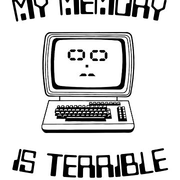 My Memory Is Terrible by keepers