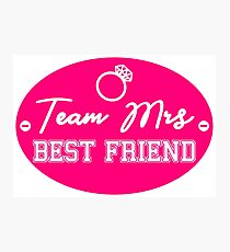 bachelor party team mrs BEST FRIEND design BFR01 Photographic Print
