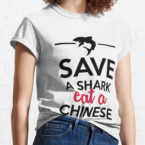 Animals & Soups - Save a Shark eat a Chinese Classic T-Shirt
