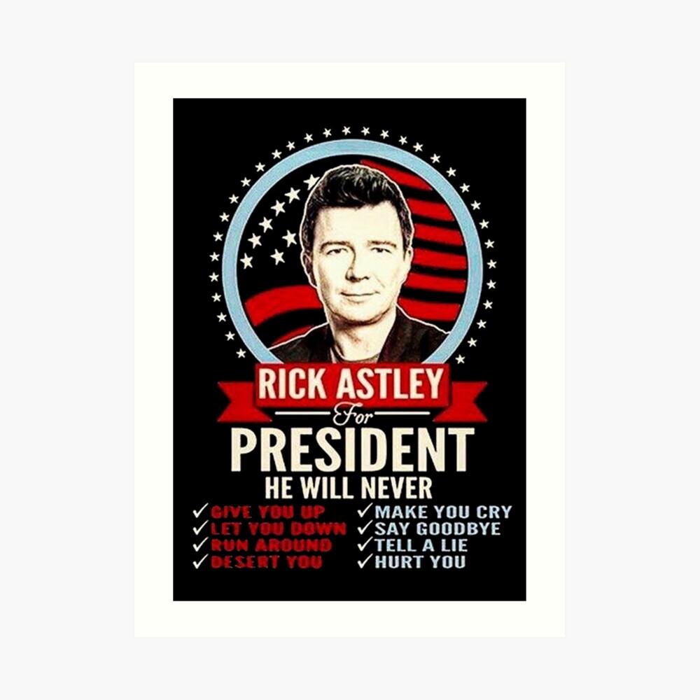 rick astley for president Art Print