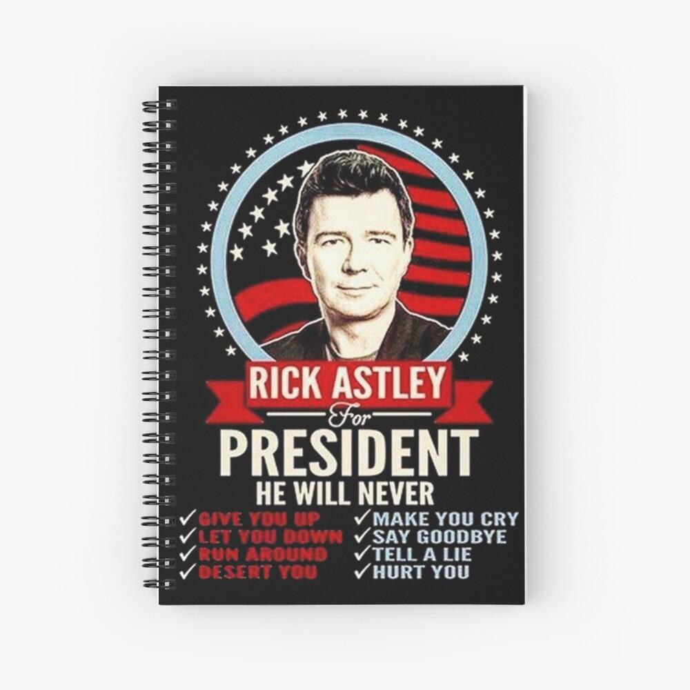 rick astley for president Spiral Notebook