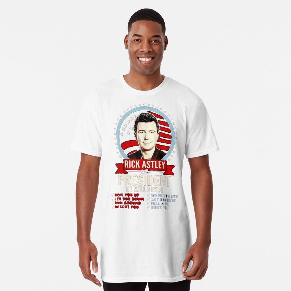 rick astley for president Long T-Shirt