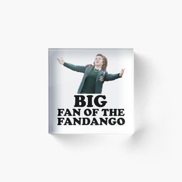 Derry Girls - Big fan of the fandango Acrylic Block