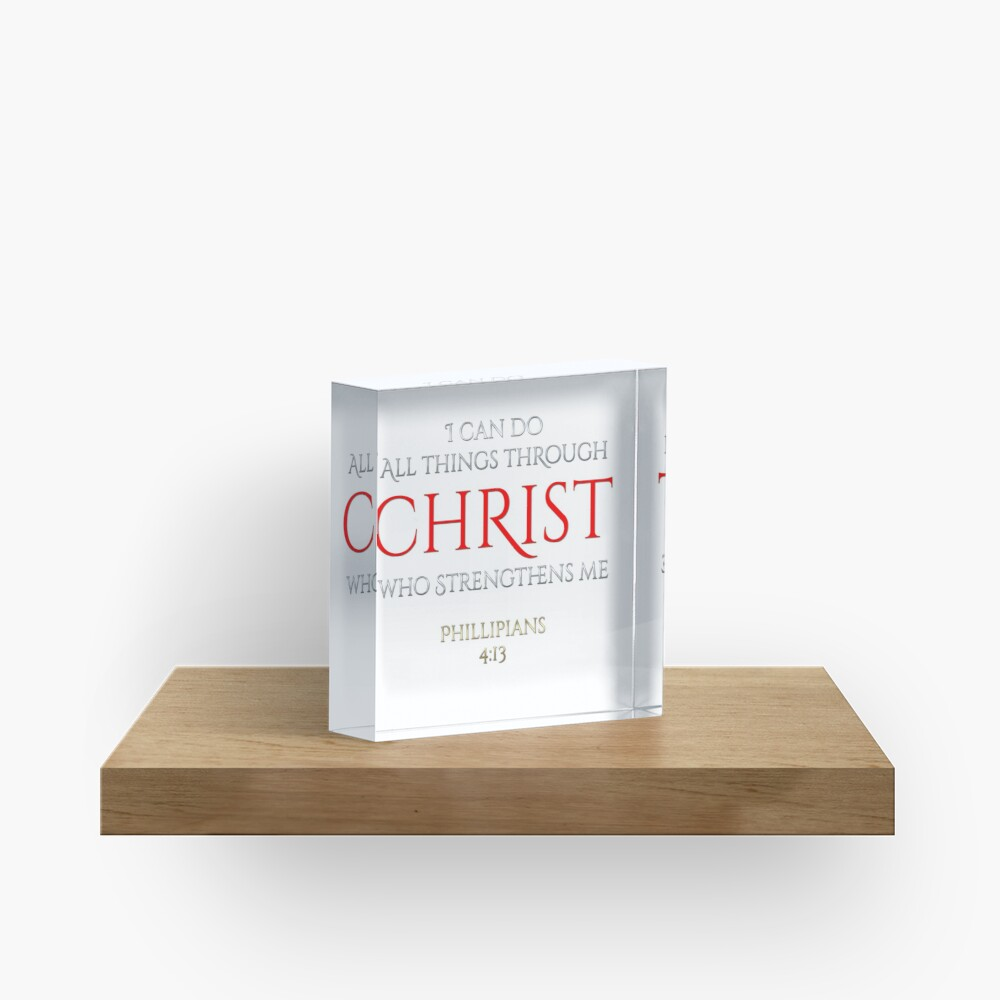 Christ Makes Me Strong Phillipians 4 13 Christian Gift Acrylic Block