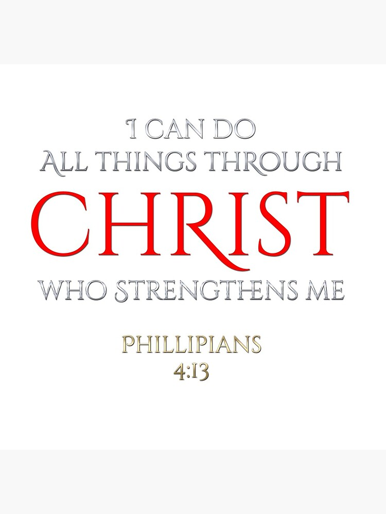 Christ Makes Me Strong Phillipians 4 13 Christian Gift by djpraxis