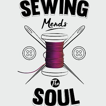 Sewing Mends The Soul Tailor Print by screenworks
