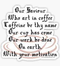 Prayer to Caffeine- Coffee Cup (dark t-shirts only) Sticker