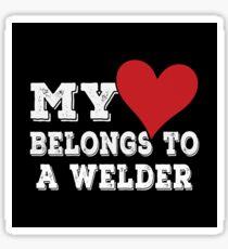 My Heart Belongs To A Welder Sticker