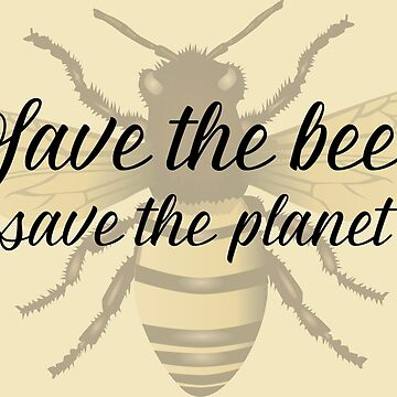 Save the Bees, Save the Planet Environmental Message by CreativeBridge