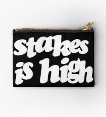 Stakes is high Studio Pouch