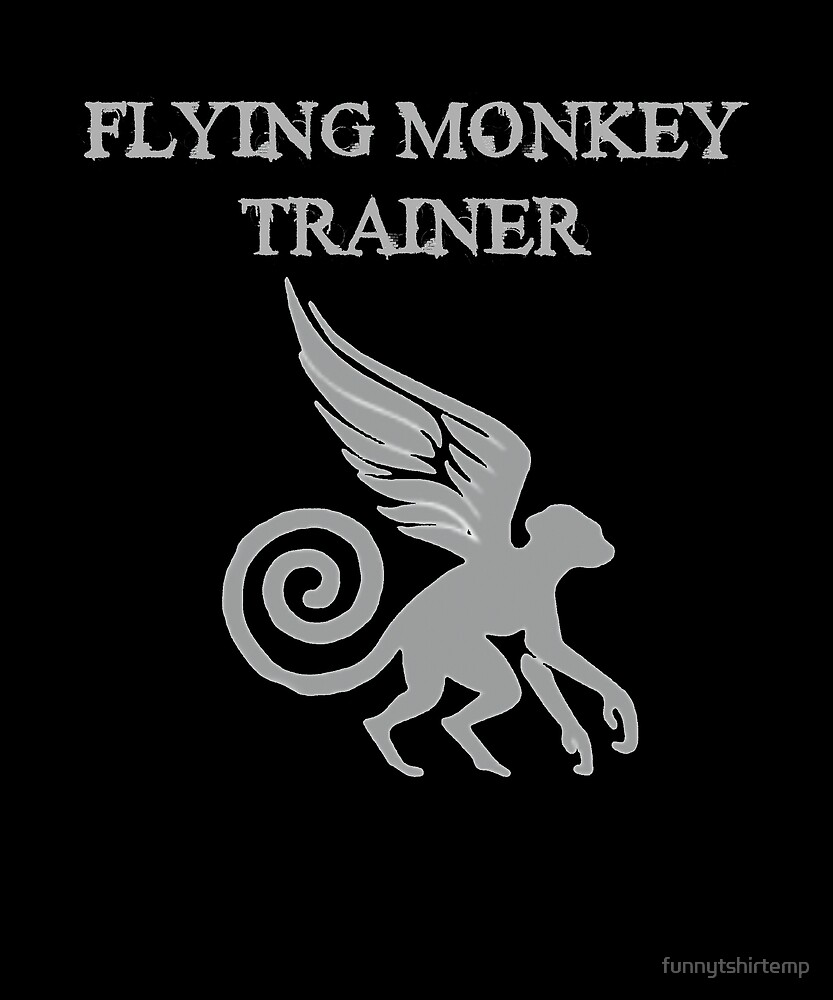Flying Monkey Trainer Wicked Witch by funnytshirtemp