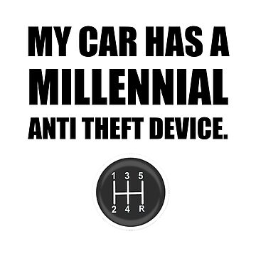 Millennial Anti Theft Car Stick Shift Funny by TheBestStore