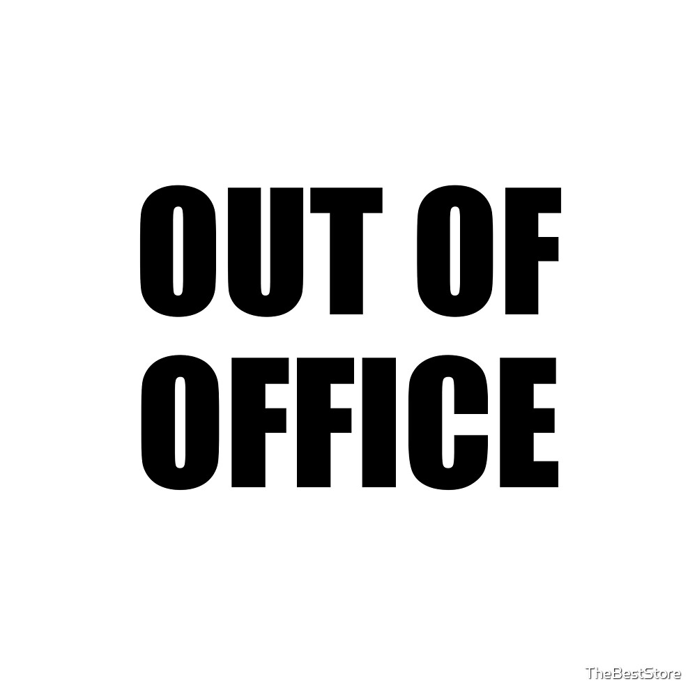 Out Of Office Funny Work Vacation Job Holiday By TheBestStore