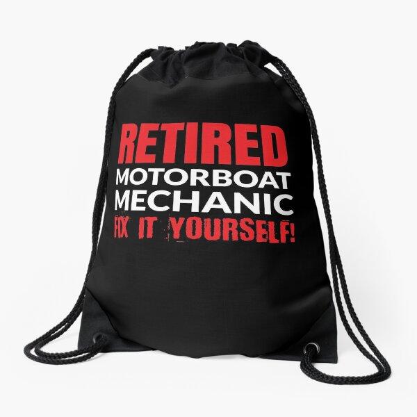 Retired Motorboat Mechanic Fix It Yourself! Drawstring Bag