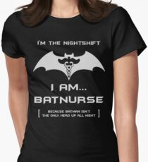 Nurse Outfit - I'm The Nightshift. I Am BatNurse! Women's Fitted T-Shirt