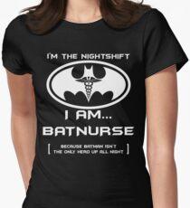 I'm The Nightshift. I Am BatNurse! Women's Fitted T-Shirt