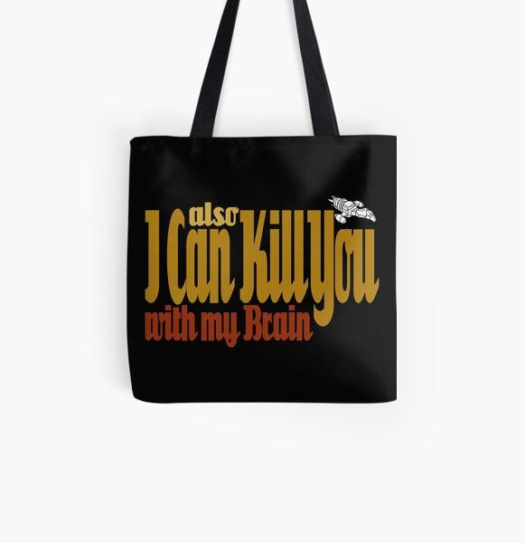I Can Kill You with my Brain All Over Print Tote Bag