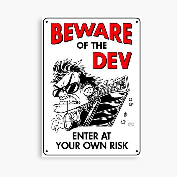 Beware of the Dev Canvas Print