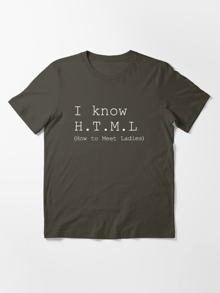 Alternate view of I know H.T.M.L Essential T-Shirt
