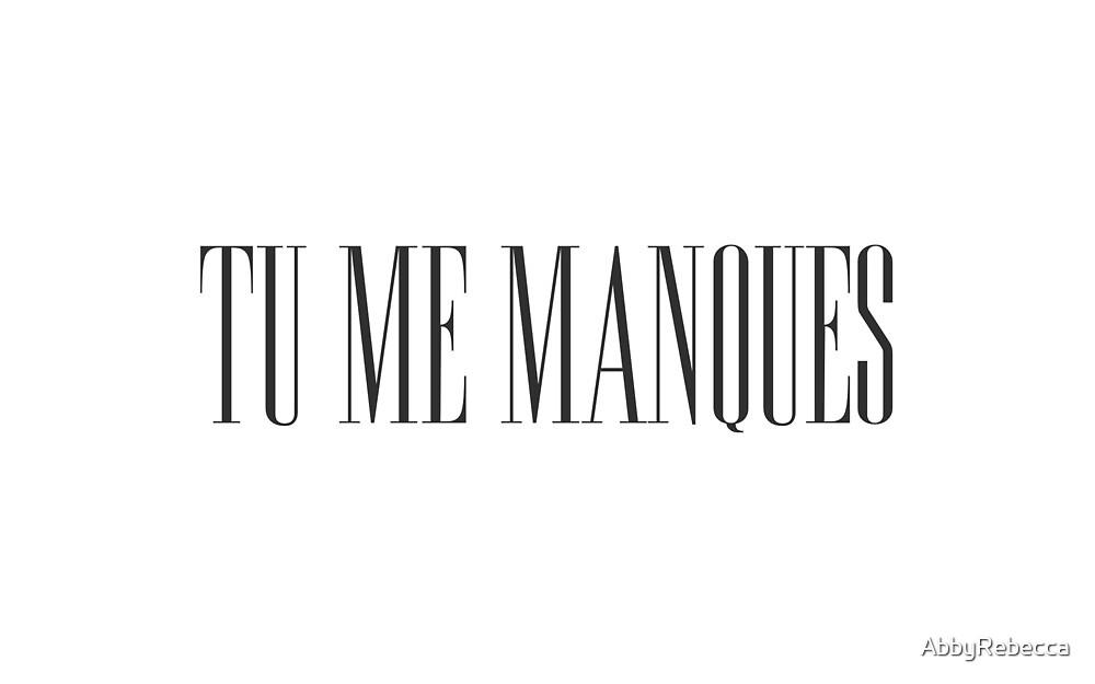 Tu Me Manques By Abbyrebecca Redbubble