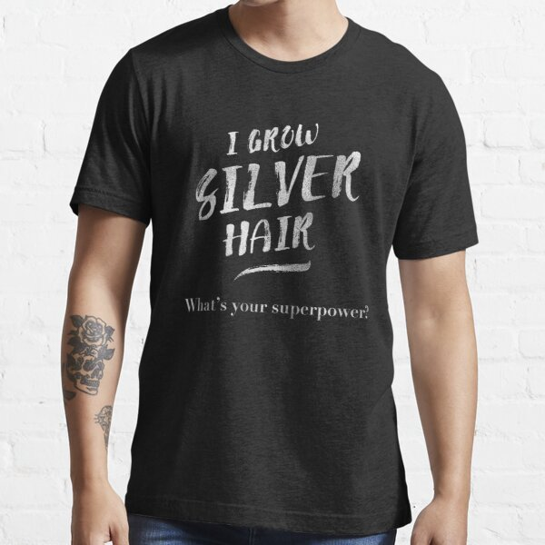 Silver Hair Superpower Essential T-Shirt