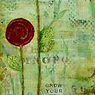 Grow Your Own  Way - Inspirational Floral by Melissa Brauen