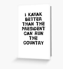 Lustiges Kajak-T-Shirt - ich kajak besser als Präsident Grußkarte