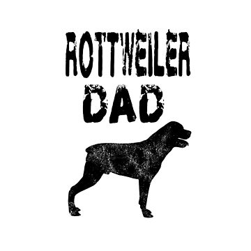 Rottweiler Dad - Funny Rottweiler Dog Dad T Shirt Gifts  by greatshirts