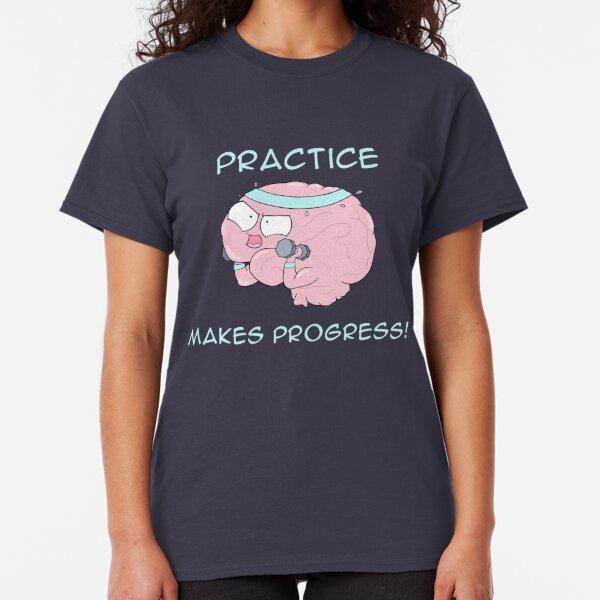 Practice Makes Progress Classic T-Shirt